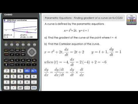 Parametric Equations - Finding The Gradient & Cartesian Equation Of The  Curve - Casio fx-CG50The Calculator Guide | Parametric equation, Equations,  Parametric