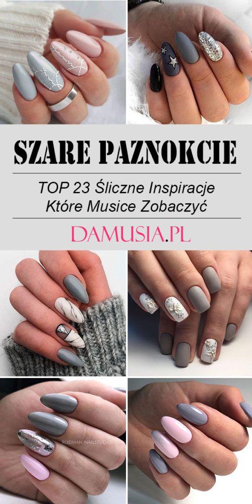 24 Sliczne Inspiracje Na Szare Paznokcie Musicie Je Zobaczyc Nails Beauty