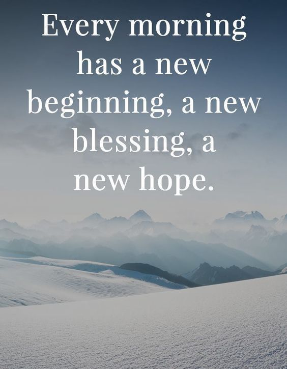 190 New Beginning Quotes For Starting Fresh In Life New Beginning Quotes Beginning Quotes New Day Quotes