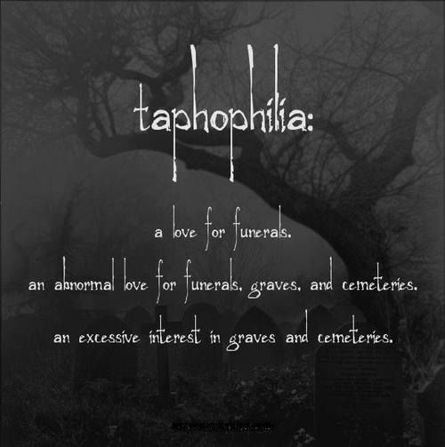 Word for the day, Taphophilia love of funerals | Dark ...