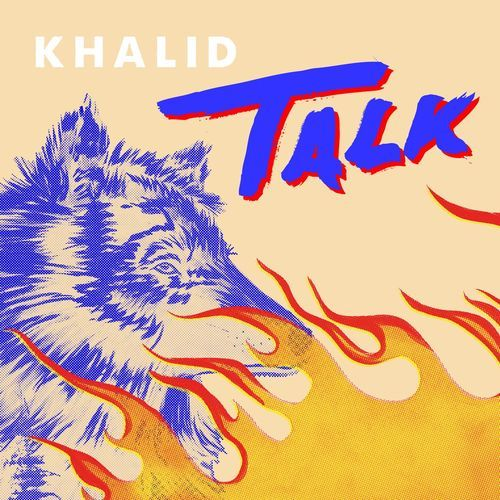 Baixar Musica Talk Khalid 2019 Gratis Download Talk Khalid