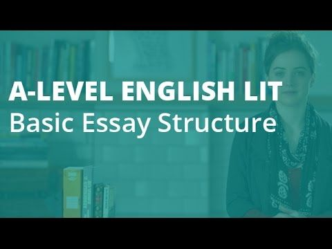 How To Write An A Essay Basic Structure Level English Literature Aqa Ocr Edexcel Youtube Good