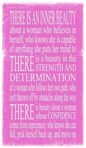 There is an inner beauty about a woman who believes in herself, who knows she is capable of anything she puts her mind to. by nettie