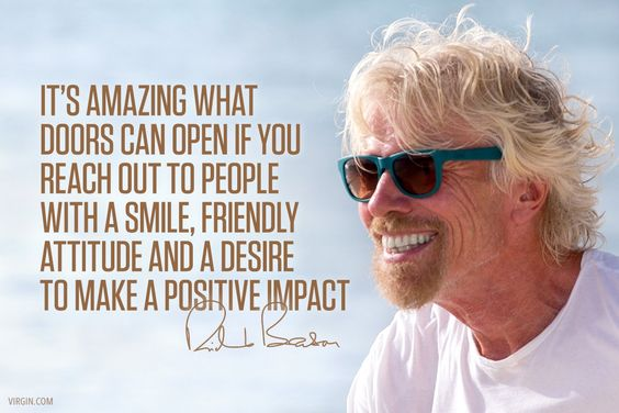 I am finding there is considerable truth to Sir Richard Branson's quote above.