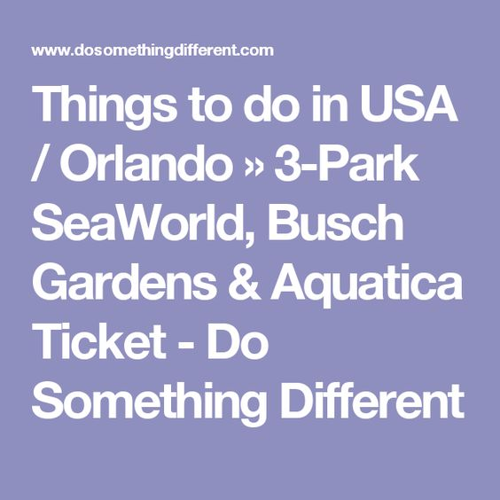 Things to do in USA / Orlando » 3-Park SeaWorld, Busch Gardens & Aquatica Ticket - Do Something Different