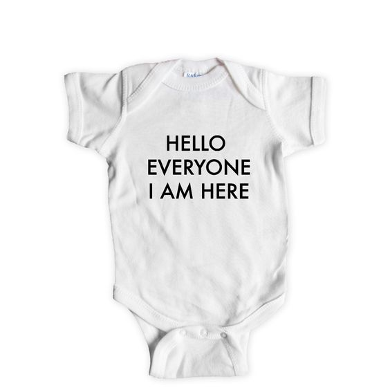 Hello Everyone I Am Here Great Conceited Awesome Amazing Self Aware Cool Proud Pride Prideful SGAL7 Baby Onesie / Tee