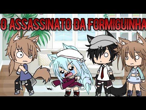 O Assassinato Da Formiguinha Meme Gacha Life Youtube Memes Anime Youtube