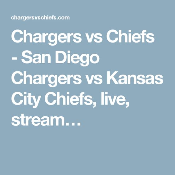 Chargers vs Chiefs - San Diego Chargers vs Kansas City Chiefs, live, stream…