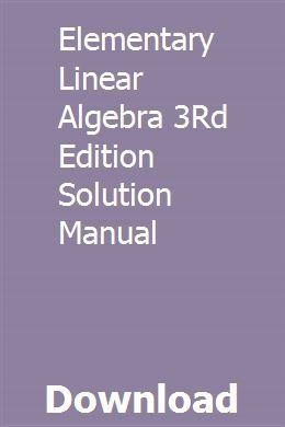 Elementary Linear Algebra 3rd Edition Solution Manual Economic Analysis Mechanical Engineering Design Power Electronics