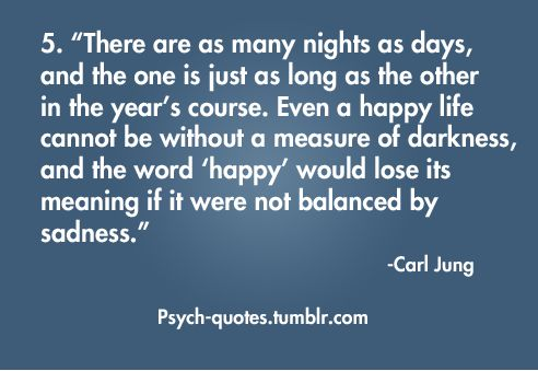 Think about it- Balance.   You can't be happy without some sort of sadness too.: Good To Remember, Signs Posters Quotes, Light, Amazon, Carl Jung Quotes