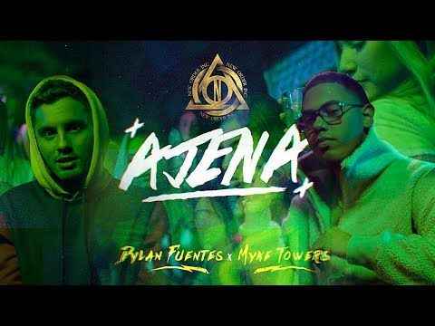 Ajena Dylan Fuentes X Myke Towers Video Oficial Youtube Songs Reggaeton Mp3 Song Download