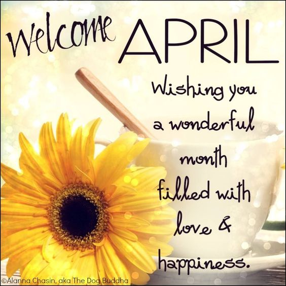 Welcome April! Wishing you a wonderful month filled with love & happiness…