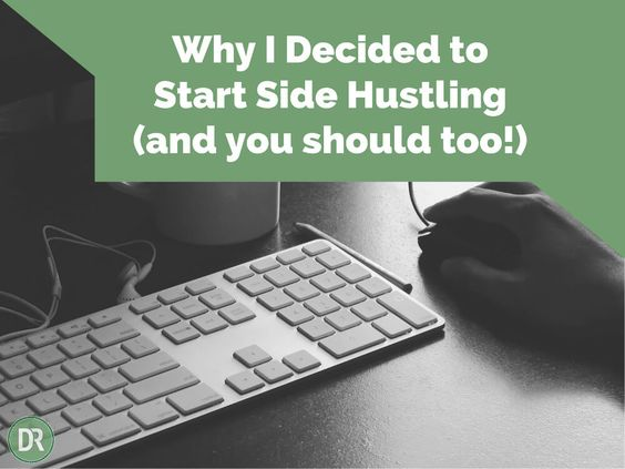 Why I Decided to Start Side Hustling (and You Should Too!) by Kayla for Debt Roundup