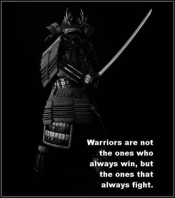 Guerreiros não são aqueles que vencem sempre, são aqueles que nunca recusam uma luta