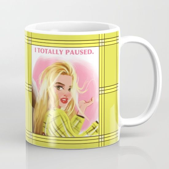 I+Totally+Paused+-+CLUELESS+Mug+by+Dylan+Bonner+-+$15.00