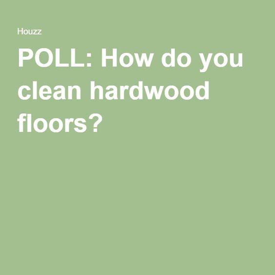 hardwood floors poll and more hardwood floors clean hardwood floors ...