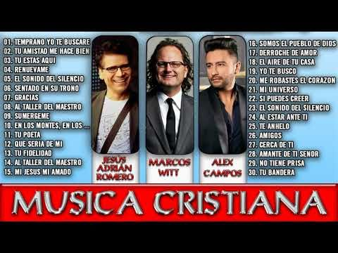 2 Horas De Musica Cristiana Jesus Adrian Romero Alex Campos