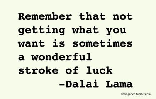 This has definitely happened to me before :) sometimes what seems bad at first turns out to be a blessing in disguise...