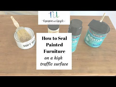 How To Seal Painted Or Unpainted Furniture For A Lot Of Use Youtube In 2020 Unpainted Furniture Distressing Painted Wood Raw Wood Furniture