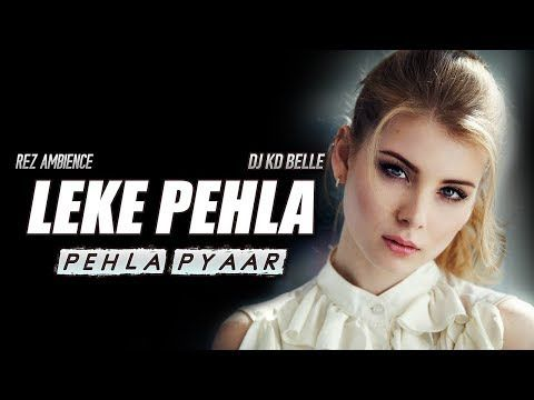 O Leke Pehla Pehla Pyar Remix Dj Kd Belle Shamshad Begum Mohd Rafi Asha Bhosle Latest Remix Youtube In 2020 Asha Bhosle Dj Remix Songs Old Bollywood Songs