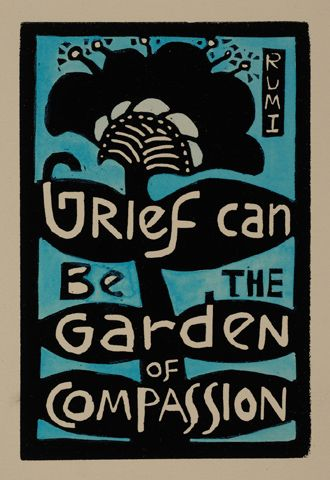 Grief can be the Garden of Compassion