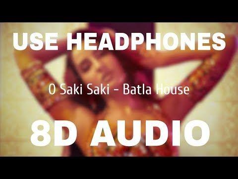 O Saki Saki 8d Audio Batla House Tanishk B Neha K Tulsi K B Praak Vishal Shekhar Youtube Audio Songs Songs Music Labels
