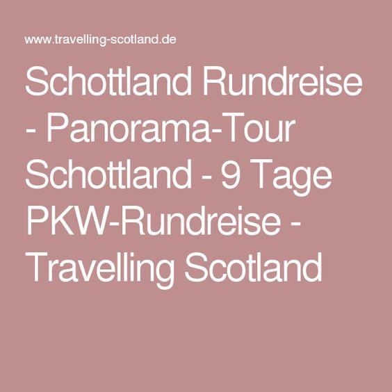 Schottland Rundreise - Panorama-Tour Schottland - 9 Tage PKW-Rundreise - Travelling Scotland
