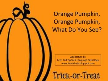 Orange Pumpkin, Orange Pumpkin, What Do You See? Book