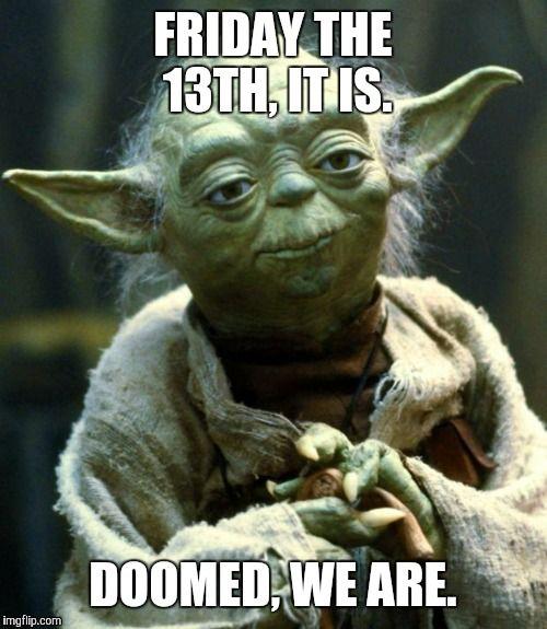 Star Wars Friday The 13th Memes Yoda Meme Funny Fishing Memes Star Wars Memes