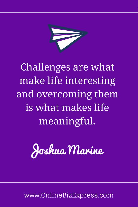 """""""Challenges are what make life interesting and overcoming them is what makes life meaningful."""" - Joshua Marie #Business #Quotes #Entrepreneur http://www.onlinebizexpress.com"""