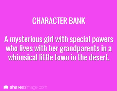 A mysterious girl with special powers who lives with her grandparents in a whimsical little town in the desert.