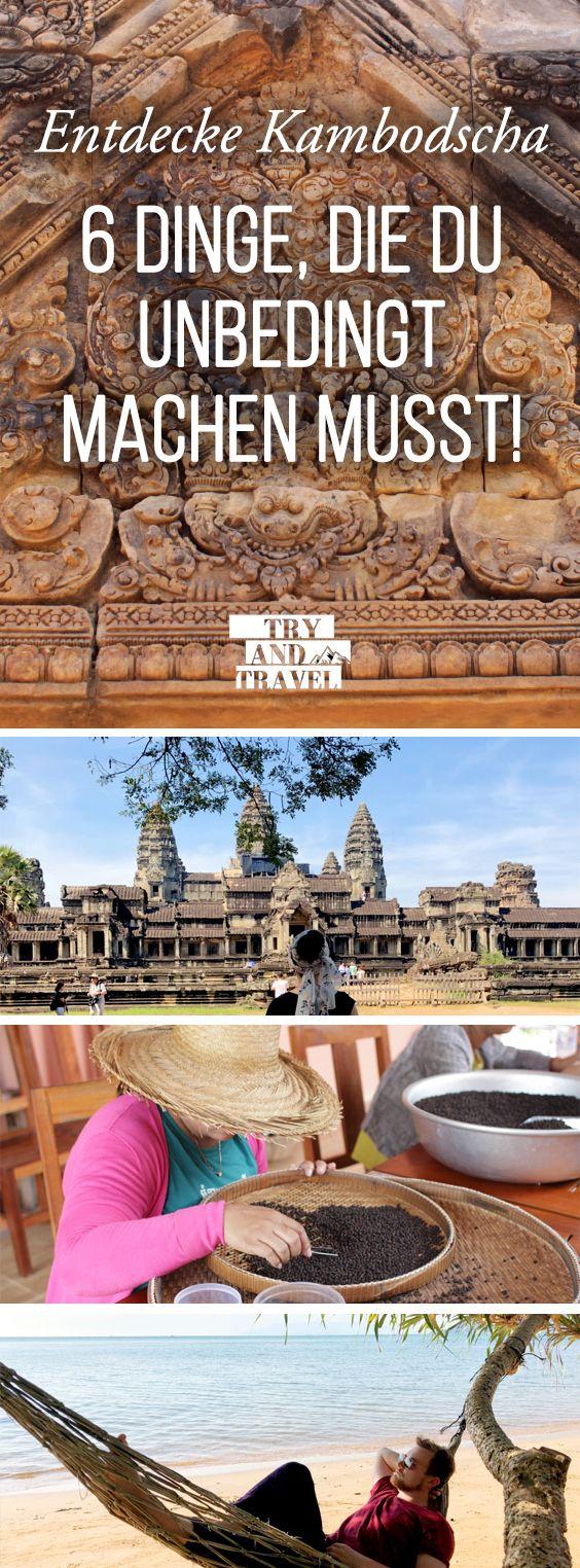 6 Dinge, die du in Kambodscha unbedingt machen musst!