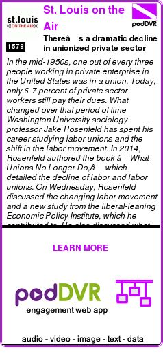 #UNCAT #PODCAST  St. Louis on the Air    There's a dramatic decline in unionized private sector workers in the U.S. today. What changed?    LISTEN...  https://podDVR.COM/?c=67773789-595a-ab25-da0f-8252659dd36f