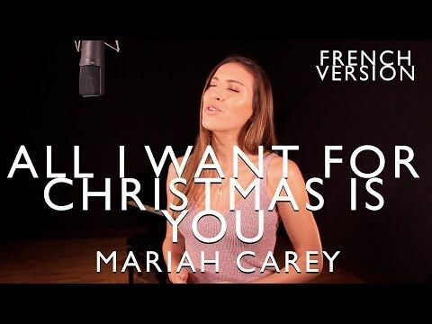 All I Want For Christmas Is You French Version Mariah Carey Sara H Cover Youtube Mariah Carey Chanson Musique
