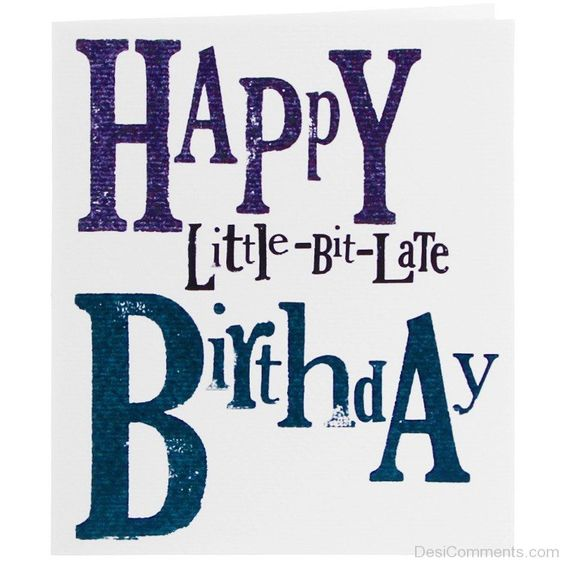 Happy Belated Birthday Message