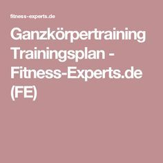 Ganzkörpertraining Trainingsplan - Fitness-Experts.de (FE)
