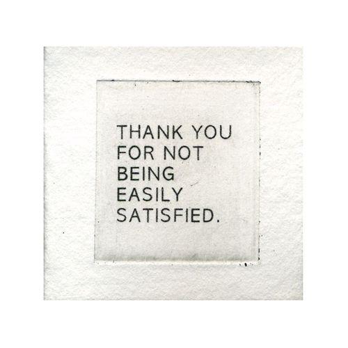 not easily satisfied