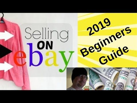How To Sell On Ebay For Beginners 2019 Guide Ebay Selling Tips Selling On Ebay Things To Sell
