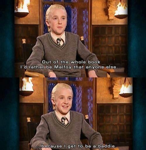 Draco Malfoy, everybody, Draco Malfoy.
