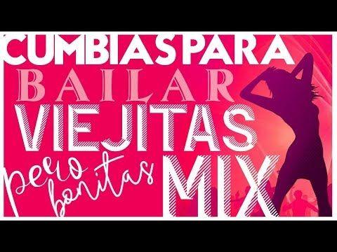 Cumbias Para Bailar Viejitas Pero Bonitas Mix Youtube Canciones Viejitos Baile