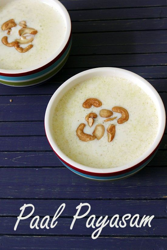 Paal Payasam Spice Up The Curry Recipe Kheer Recipe Indian Desserts Sweet Condensed Milk