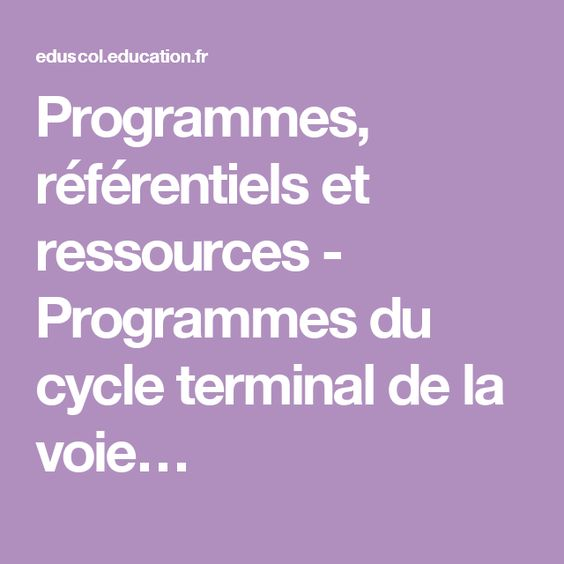 Programmes, référentiels et ressources - Programmes du cycle terminal de la voie…