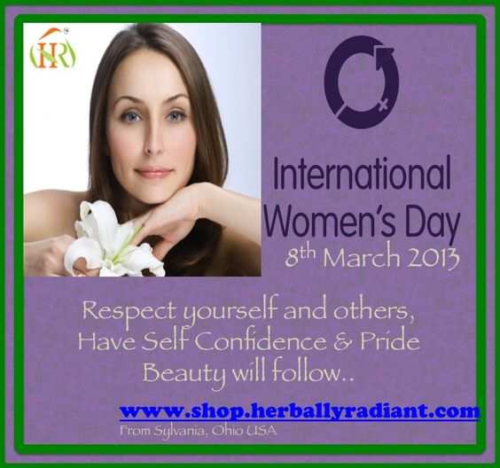 Join Herbally Radiant to celebrate International Women's Day on March 8th 2013 5.30 to 7.00pm. We ladies will get together, snack and talk about topics relevant to us.. RSVP at info@herballyradiant.com by March 1st 2013.  Venue: 6600 Sylvania Avenue, Sylvania Ohio.43560  Time-5.30-7.00pm/ Date- 8th March 2013