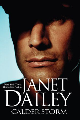 Calder Storm by Janet Dailey. $7.99. Author: Janet Dailey. Publisher: Zebra (August 28, 2007). Publication: August 28, 2007