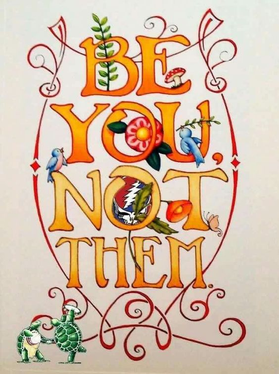 Be You not Them - Grateful Dead