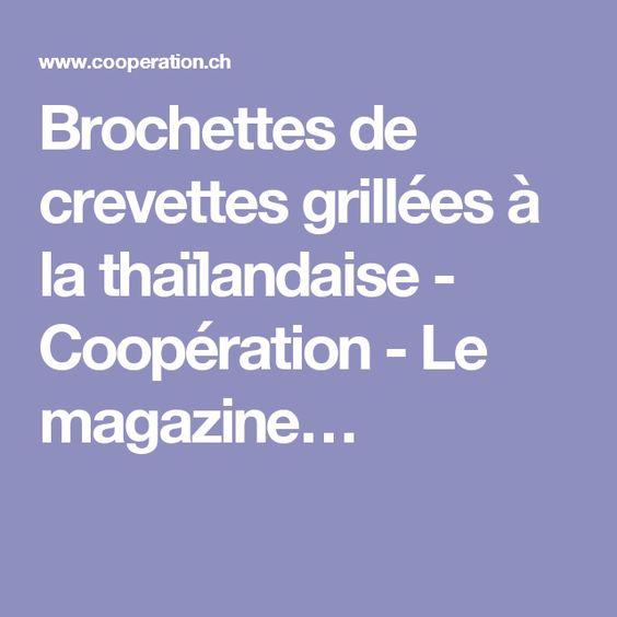 Brochettes de crevettes grillées à la thaïlandaise - Coopération - Le magazine…