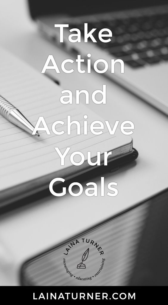 Take Action and Achieve Your Goals Part 1 http://www.lainaturner.com/take-action-achieve-goals-part-1/?utm_campaign=coschedule&utm_source=pinterest&utm_medium=Laina%20Turner&utm_content=Take%20Action%20and%20Achieve%20Your%20Goals%20Part%201 #goals #trep #blogging