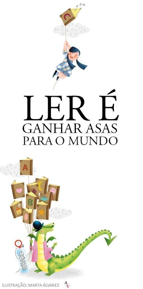 """O Lobo Leitor: """"Ler é ganhar asas para o mundo"""": uma frase ilustrada:"""