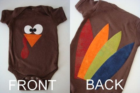Super cute Turkey onesie for Thanksgiving. Add a bow for a girl turkey :) So adorable!!