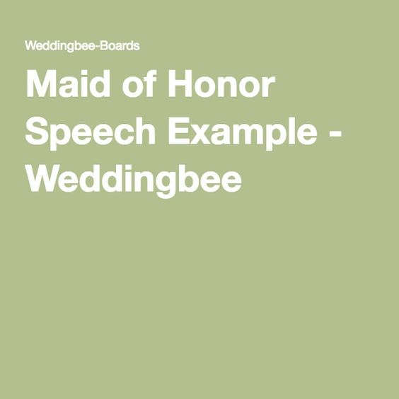 Maid Of Honor Speech, Maids And Maid Of Honor On Pinterest